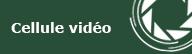 cellule vidéo